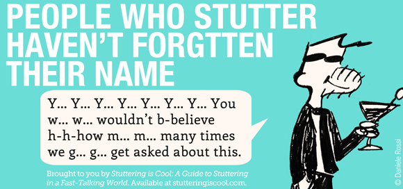 People who stutter haven't forgotten their names