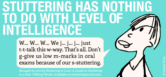 Stuttering has nothing to do with intelligence level