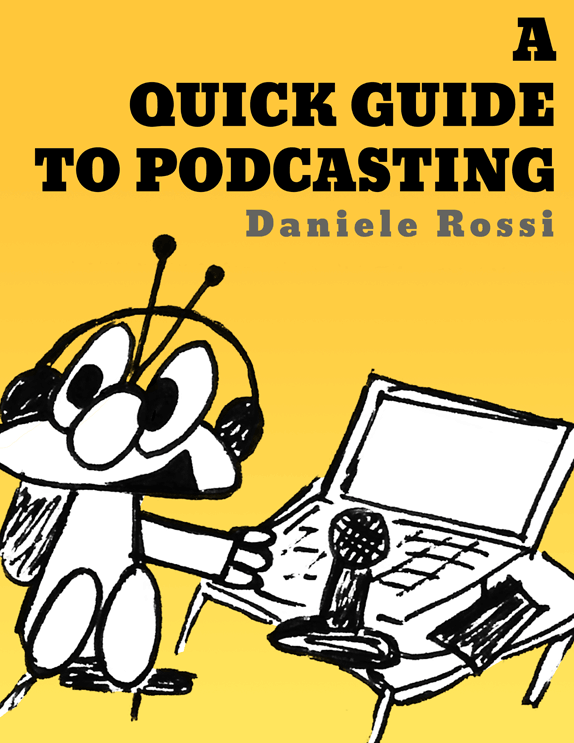 "Cover of my free ebook entitled ""A Quick Guide to Podcasting"""