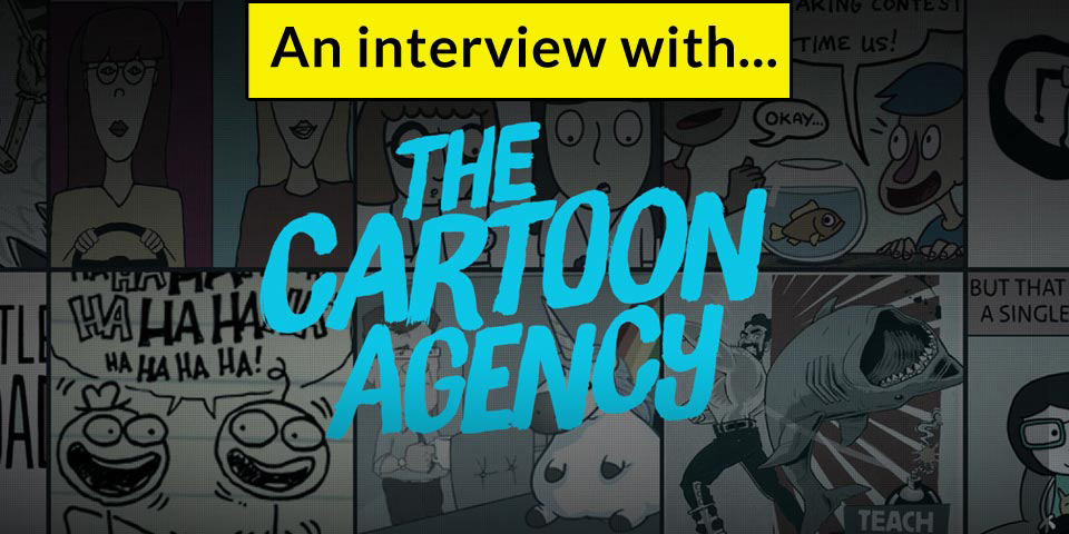 An interview with the creative director of The Cartoon Agency